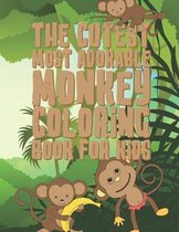 The Cutest Most Adorable Monkey Coloring Book For Kids