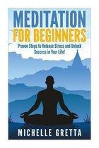 Meditation For Beginners: Meditation for Life: How to Meditate! (meditation for beginners, meditation, meditation techniques, how to meditate, m