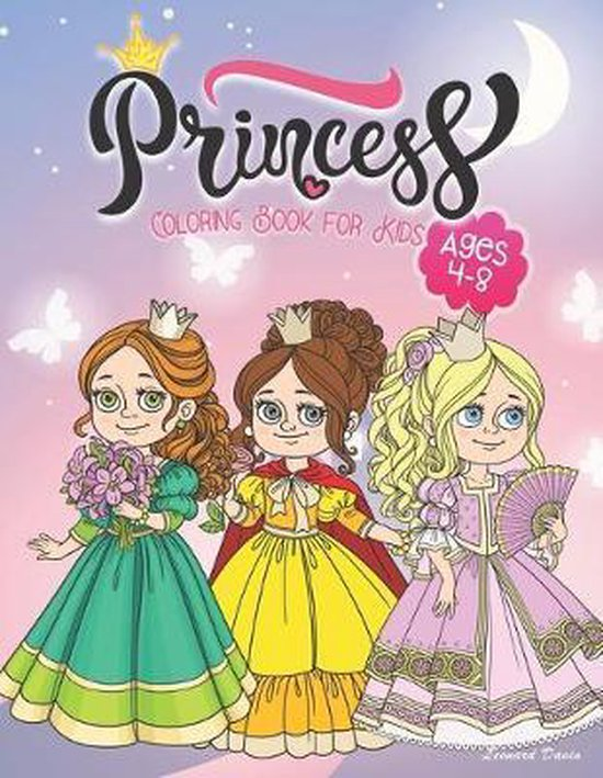 Princess Coloring Book for Kids Ages 4-8: Beautiful Collection of Over 50 Princess Coloring Pictures for Your Little Princes and Princesses