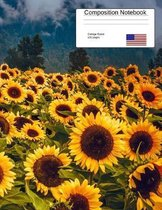 Composition Notebook College Ruled: Yellow Sunflowers Back To School LARGE Composition Book For Teachers, College Students, Teens & Kids