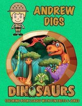 Andrew Digs Dinosaurs Coloring Book Loaded With Fun Facts & Jokes