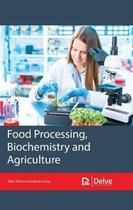 Food Processing, Biochemistry and Agriculture