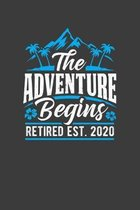 The Adventure Begins Retired Est. 2020: A Retirement Notebook Gift