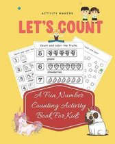 Let's Count - A Fun Number Counting Activity Book For Kids