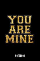 You Are Mine - Notebook