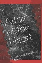 Affair of the Heart: Love. Death. Cr�me Br�l�e.