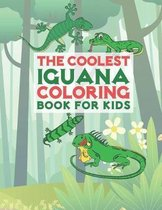 The Coolest Iguana Coloring Book For Kids