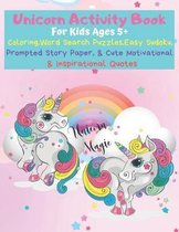 Unicorn Activity Book: The Ultimate Coloring, Word Search, Sudoku, & Prompted Story Paper Exercise Book for Kids