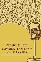 Music is the common Language of Mankind: DIN-A5 sheet music book with 100 pages of empty staves for composers and music students to note music and mel