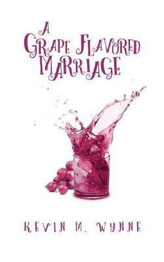 Grape Flavored Marriage
