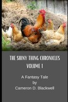 The Shiny Thing Chronicles: Volume 1