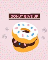 Middle school reading logs Elementary reading log Softback Size 8 x 10 inch Donut Give up
