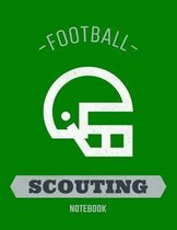 Football Scouting Notebook: Football Coach Notebook with Field Diagrams for Drawing Up Plays, Creating Drills, and Scouting