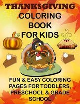 Thanksgiving Coloring Book for Kids Fun & Easy Coloring Pages for Toddlers, Preschool & Grade School