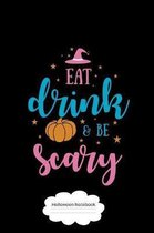 Eat Drink & Be Scary Halloween Notebook: Composition Book For Kids