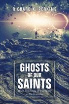 Ghosts of Our Saints