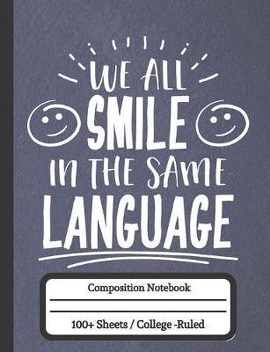 We All Smile In The Smile In The Same Language: Promote Peace and Unity Notebook
