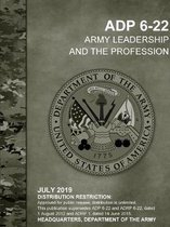 Army Leadership and the Profession (Adp 6-22)