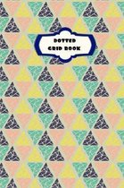 Dotted Grid Book: Multi Colored Circus Triangle Grid Pattern- 6 x 9'' 150 dotted pages for Artists, Architects or Writers