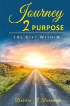 Journey 2 Purpose: The Gift WITHIN