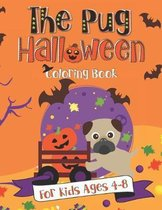 The Pug Halloween Coloring Book: A Fun Gift Idea for Kids - Coloring Pages for Kids Ages 4-8