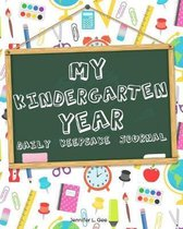 My Kindergarten Year - Daily Keepsake Journal: Finally Get an Answer to the Question ''What Did You Do at School Today?'' with this Daily Diary for Stud