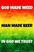 God Made Weed: Lustiges Cannabis Reggae Geschenk f�r den Kiffer Geburtstag Rasta Weihnachten Weed Grower und Stoner Tagebuch Chiller