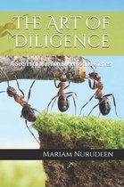The Art Of Diligence: A Secret to Massive Success and Riches