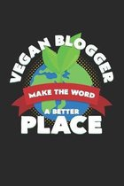 Vegan blogger make the world a better place: 6x9 Blogging - grid - squared paper - notebook - notes