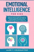 Emotional Intelligence for kids: Parenting Practical guide for raising an Emotionally Intelligent Child. Tried and tested approach to discipline your