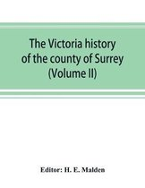 Victoria history of the county of Surrey (Volume II)