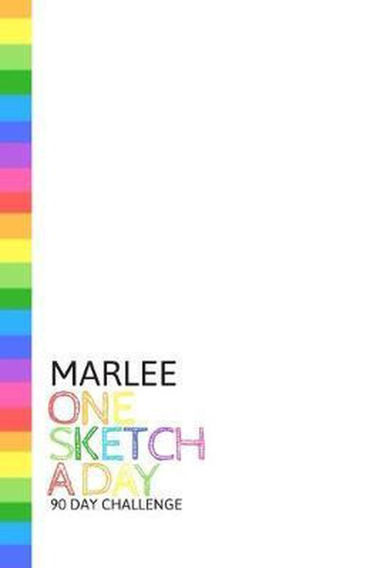 Marlee: Personalized colorful rainbow sketchbook with name: One sketch a day for 90 days challenge