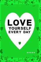 Love yourself every day green color with black text: lovely heart notebook