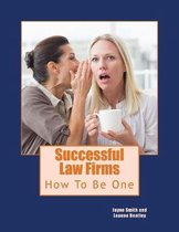 Successful Law Firms: How To Be One Of Them