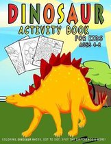 Dinosaur Activity Book For Kids ages 4-8: Dinosaur Coloring, Dinosaur Mazes, Dot to Dot, Spot the Difference & More!