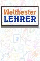 Weltbester Lehrer: Lehrer-Kalender im DinA 5 Format f�r Lehrerinnen und Lehrer Organizer Schuljahresplaner Notizen f�r P�dagogen