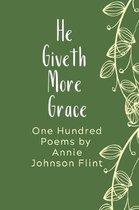 He Giveth More Grace