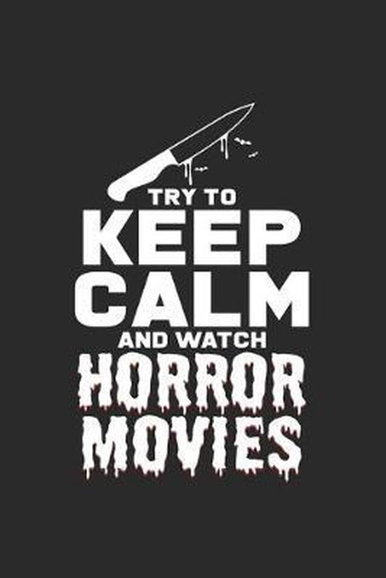 Keep calm and watch horror movies: 6x9 Movies - dotgrid - dot grid paper - notebook - notes