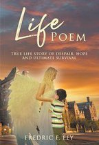 Life Poem: Life Story of Despair, Hope and Ultimate Survival