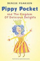 Pippy Pocket and The Kingdom Of Delicious Delights