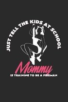 Mommy is training to be a fireman: 6x9 Pole Fitness - dotgrid - dot grid paper - notebook - notes