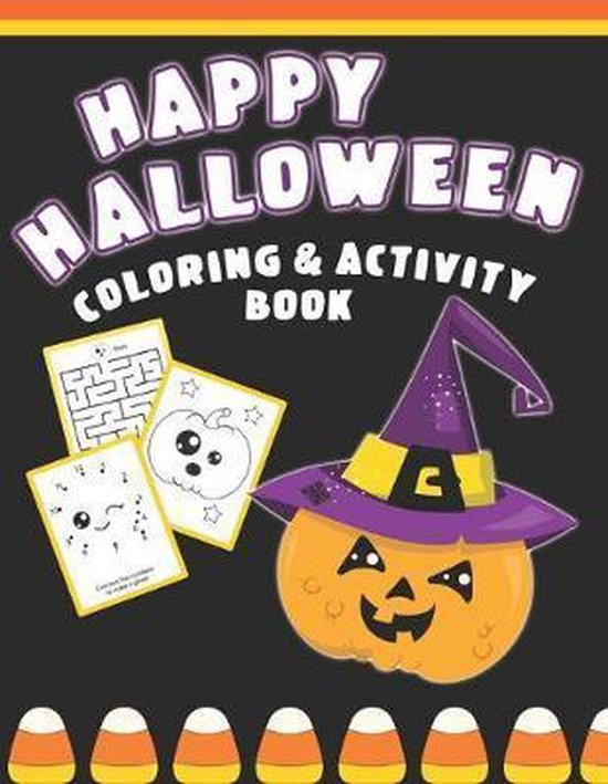 Happy Halloween Coloring And Activity Book: Cute & Fun Activities For Toddlers