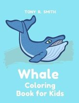 Whale Coloring Book for Kids: Coloring Books for Kids & Toddlers