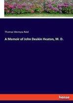 A Memoir of John Deakin Heaton, M. D.