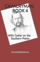 Cavalryman, Book 4