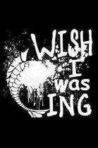 Wish I Was Fishing