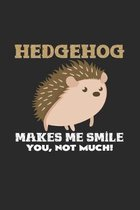 Hedgehog makes me smile: 6x9 Hedgehogs - grid - squared paper - notebook - notes