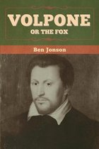Volpone; Or The Fox