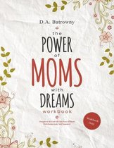 The Power of Moms With Dreams Workbook