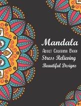 Mandala Adult Coloring Book - Stress Relieving Beautiful Designs